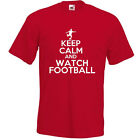 KEEP CALM AND WATCH FOOTBALL T-SHIRT Funny match