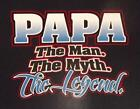 The Man The Myth The Legend PAPA  Black Or Gray Sweat-Shirt Sizes SM To 3XL