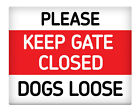 "Keep Gate CLOSED Dogs Loose Metal Sign 8x10"" Home Farm Premises Business #32"