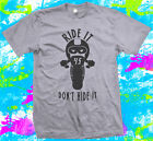 Funny Motorbike - Bikers Ride it Don't Hide it - T-shirt - 6 colours - S to 3XL