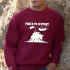 PROUD TO SUPPORT - LOTS OF COLOURS SWEATSHIRT -  HELP FOR HEROES MILITARY ARMY