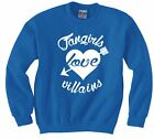 FANGIRLS LOVE VILLAINS SWEATSHIRT NEW