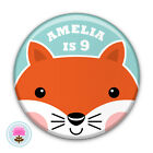 Personalised FOX Girl's 7th 8th 9th 10th 11th 12th Birthday Party Badge (58mm)
