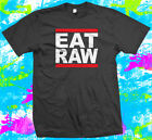 EAT RAW  - T Shirt  -  6 colour options - Small to 3XL - Raw Vegan Diet