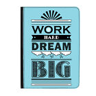 """Work Hard Dream Big Quote Blue Universal Tablet 9-10.1"""" Leather Flip Case Cover"""