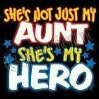 Not Just My AUNT She's My Hero Kids T-Shirt 2-4=XS To 14-16=LG Many colors