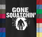 GONE SQUATCHIN' Bigfoot T-Shirt Ringspun Cotton Finding Sasquatch Camping Tee