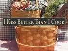 Primitive I Kiss Better Than I Cook handcrafted country sign