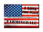 SOUVENIR USA - MAINE FRIDGE MAGNET I LOVE FARMINGDALE (KENNEBEC COUNTY)