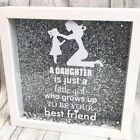 Mother Daughter Best Friend quote on a Glitter white Box Frame Pink or Silver