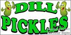 (CHOOSE YOUR SIZE) Dill Pickles DECAL Food Truck Vinyl Sign Concession