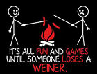 It's All Fun & Games Until Someone Loses A Weiner Funny Outdoor Camping T-SHIRT image