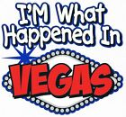 I'M WHAT HAPPENED IN VEGAS Kids T-Shirt 6 Months TO 18-20=XL THE BEST