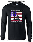 Stand For The Flag Kneel For The Cross Patriotic USA Christian Long Sleeve Tee