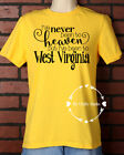 Unisex T-Shirt Vinyl Lettering - Been To West Virginia Heaven WV Extra Large