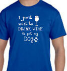 I Just Want To Drink Wine And Pet My Dog Funny Animal Drinking Tee T Shirt