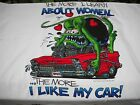 Rat Fink The More I Learn about Women the more I like my car 1956 chevy t shirt