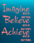 Imagine, Believe, Achieve Quote Wall Stickers Decal High Quality Many colours UK