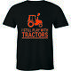 I Still Play With Tractors Funny LS Shirt Country Farm Graphic Men's T-shirt Tee