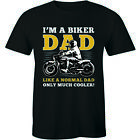I'm A Biker Dad Like Normal Dad Except Much Cooler T-Shirt Funny Motorbike Tee