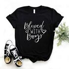 Blessed with Boys Mom Print Women Tshirt Cotton Short Sleeve Funny T Shirt Women