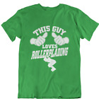 This Guy Loves Rollerblading Adult Shirt tshirt t shirts for Women Men tshirts T