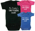 My Daddy's Tattoos Rock Babies Vest Babygrow Baby Clothing Funny CUTE gift