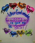 When God Made Grandchildren He Gave Me The Best Airbrush Names S M L XL 2X Shirt