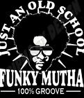 Funk T-Shirt Funky Mutha Old School Rare Groove Dance Soul Disco R&B 70s Party