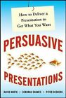 Own the Room: Business Presentations that Persuade, Engage, and Get Results, Des