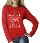 Merry Christmas Shitters Full Women Sweatshirt Christmas Ugly Sweater Xmas Funny