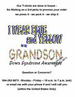 T-shirt - DOWN SYNDROME awareness - I Wear Blue and Yellow for my GRANDSON