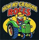 HOW MY GRANDPA ROLLS Farmer Tractor Kids T-Shirt 2-4=XS To 14-16=LG