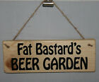 Fat Bastard's BEER GARDEN Shed Garage Bar Outside Sign Plaque Wood Fun Party Den