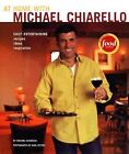 At Home With Michael Chiarello: Easy Entertaining, R...