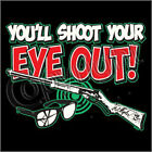 You'll Shoot your eye out !! Christmas Story Santa FUNNY Holiday T-SHIRT  XMAS