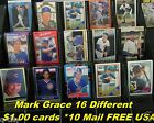 MARK GRACE _ 16 Different $1.00 Cards _ Choose 1 or More Cards *10 Mail FREE USA