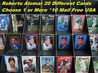 ROBERTO ALOMAR _ 19 Different Cards _ Most are $1.00 each _ Choose 1 or More