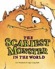 The Scariest Monster in the World by Lee Weatherly (...