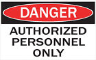 DANGER -AUTHORIZED PERSONAL / Vinyl Decal / Sticker / Safety Label  PIck A Size