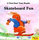 Skateboard Fun (First-Start Easy Readers) By Stephen Caitlin (1988, Paperback)