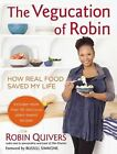 FREE SHIPPING USA COOKBOOK THE VEGUCATION of Robin:HOW REAL FOOD SAVED MY LIFE
