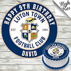 LUTON FOOTBALL CLUB ROUND BIRTHDAY CAKE TOPPER DECORATION PERSONALISED