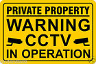 Private Property Warning CCTV in Operation Sign Board