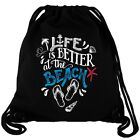 Life is better at the Beach Gym Bag Turnbeutel Rucksack Gymbag Sport Fitness Bio