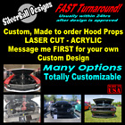 Custom Car Show Hood Prop - Laser Cut Acrylic - Car Truck JDM Mopar Hot Rod