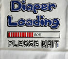 Diaper loading.. please wait funny t-shirt tees bodysuit boy girl clothes baby
