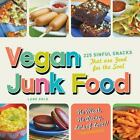 NEW - Vegan Junk Food: 225 Sinful Snacks that are Good for the Soul