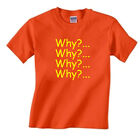 """Funny Children's T shirt """"Why?...Why?...Why?...Why?..."""" Kids Tshirts ages 2-13"""