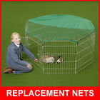 RABBIT / GUINEA PLAYPEN REPLACEMENT NETS FOR METAL PLAY PEN ENCLOSURES RUN RUNS